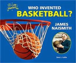 Novemer 6 Birthday: WHO INVENTED BASKETBALL? JAMES NAISMITH ...